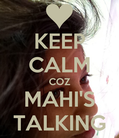 Poster: KEEP CALM COZ MAHI'S TALKING