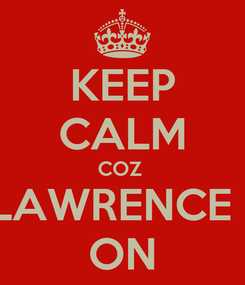 Poster: KEEP CALM COZ  NICKI LAWRENCE LOVES ON