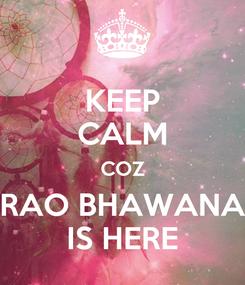 Poster: KEEP CALM COZ RAO BHAWANA IS HERE