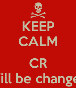Poster: KEEP CALM  CR Will be changed