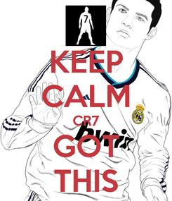 Poster: KEEP CALM CR7 GOT THIS