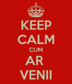 Poster: KEEP CALM CUM AR  VENII