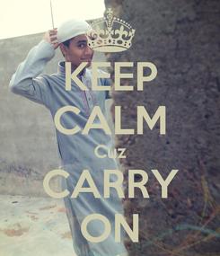 Poster: KEEP CALM Cuz CARRY ON