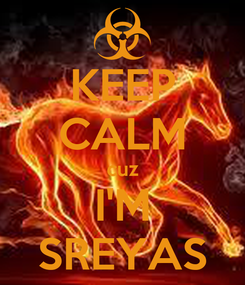 Poster: KEEP CALM cuz I'M SREYAS