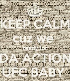 Poster: KEEP CALM cuz we  ready for DA ACTION UFC BABY