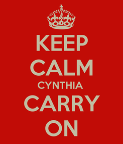 Poster: KEEP CALM CYNTHIA  CARRY ON