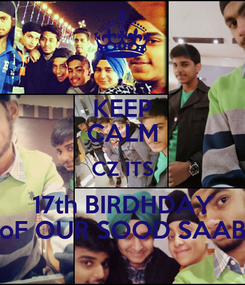 Poster: KEEP CALM CZ ITS 17th BIRDHDAY oF OUR SOOD SAAB