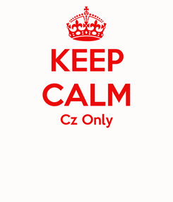 Poster: KEEP CALM Cz Only