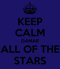 Poster: KEEP CALM DAMAR ALL OF THE STARS