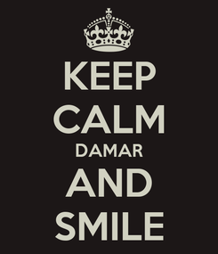 Poster: KEEP CALM DAMAR AND SMILE