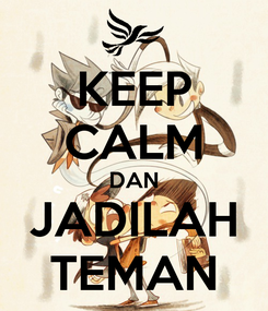 Poster: KEEP CALM DAN JADILAH TEMAN