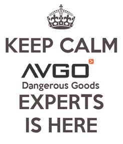 Poster: KEEP CALM  Dangerous Goods  EXPERTS IS HERE