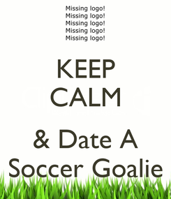 Poster: KEEP CALM  & Date A Soccer Goalie