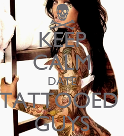 Poster: KEEP CALM DATE TATTOOED  GUYS