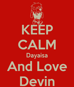 Poster: KEEP CALM Dayaisa And Love Devin