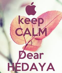 Poster: keep CALM :) Dear HEDAYA