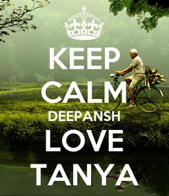 Poster: KEEP CALM DEEPANSH LOVE TANYA