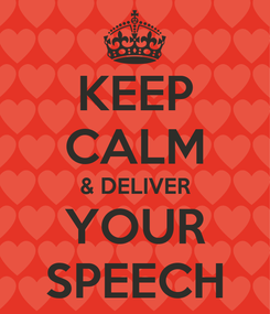 Poster: KEEP CALM & DELIVER YOUR SPEECH