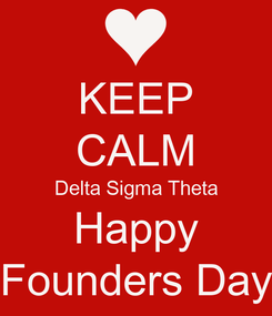 Poster: KEEP CALM Delta Sigma Theta Happy Founders Day
