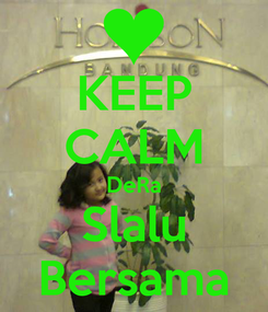 Poster: KEEP CALM DeRa Slalu Bersama