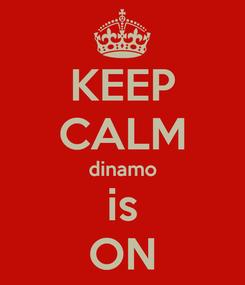 Poster: KEEP CALM dinamo is ON