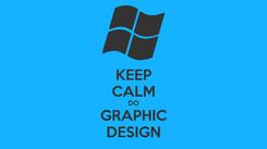 Poster: KEEP CALM DO GRAPHIC DESIGN