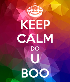 Poster: KEEP CALM DO U BOO