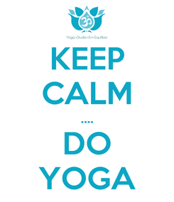 Poster: KEEP CALM .... DO YOGA