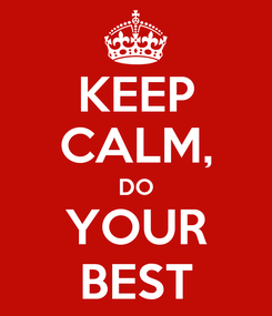 Poster: KEEP CALM, DO YOUR BEST