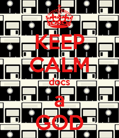 Poster: KEEP CALM docs a GOD