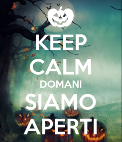 Poster: KEEP CALM DOMANI SIAMO APERTI
