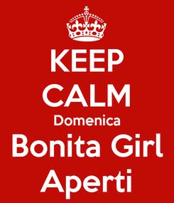 Poster: KEEP CALM Domenica Bonita Girl Aperti
