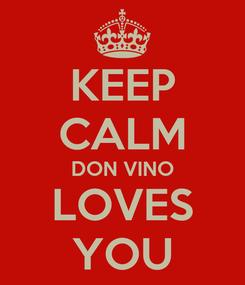 Poster: KEEP CALM DON VINO LOVES YOU