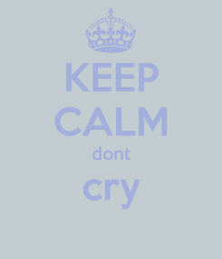 Poster: KEEP CALM dont cry