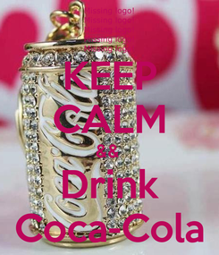 Poster: KEEP CALM &&  Drink Coca-Cola