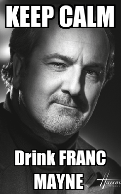 Poster: KEEP CALM Drink FRANC MAYNE