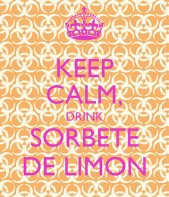 Poster: KEEP CALM, DRINK SORBETE DE LIMON