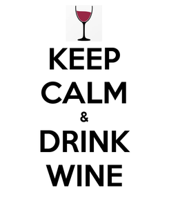 Poster: KEEP CALM & DRINK WINE