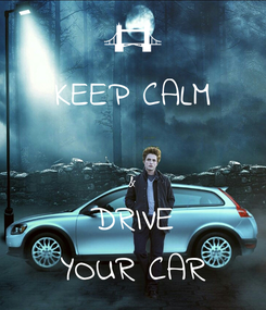 Poster: KEEP CALM  & DRIVE YOUR CAR