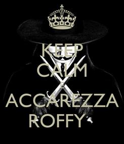 Poster: KEEP CALM E ACCAREZZA ROFFY