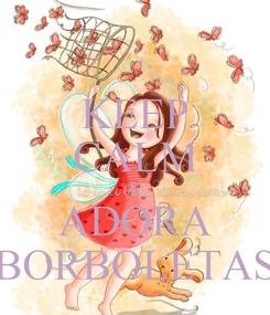 Poster: KEEP CALM E ADORA BORBOLETAS