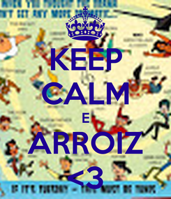 Poster: KEEP CALM E ARROIZ <3