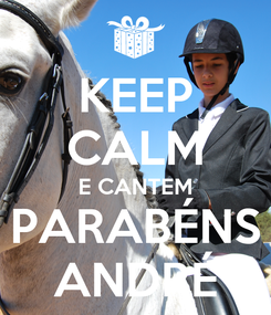 Poster: KEEP CALM E CANTEM PARABÉNS ANDRÉ