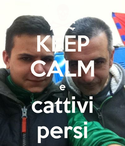 Poster: KEEP CALM e cattivi persi