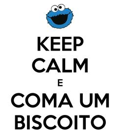 Poster: KEEP CALM E COMA UM BISCOITO