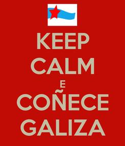 Poster: KEEP CALM E COÑECE GALIZA