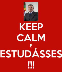 Poster: KEEP CALM E ESTUDÁSSES !!!