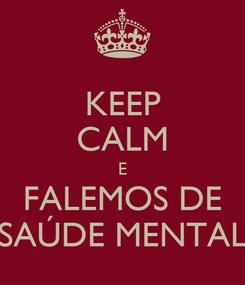 Poster: KEEP CALM E FALEMOS DE SAÚDE MENTAL