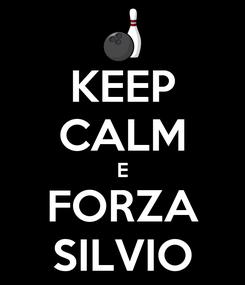 Poster: KEEP CALM E FORZA SILVIO