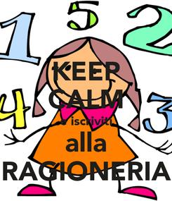 Poster: KEEP CALM e iscriviti alla RAGIONERIA